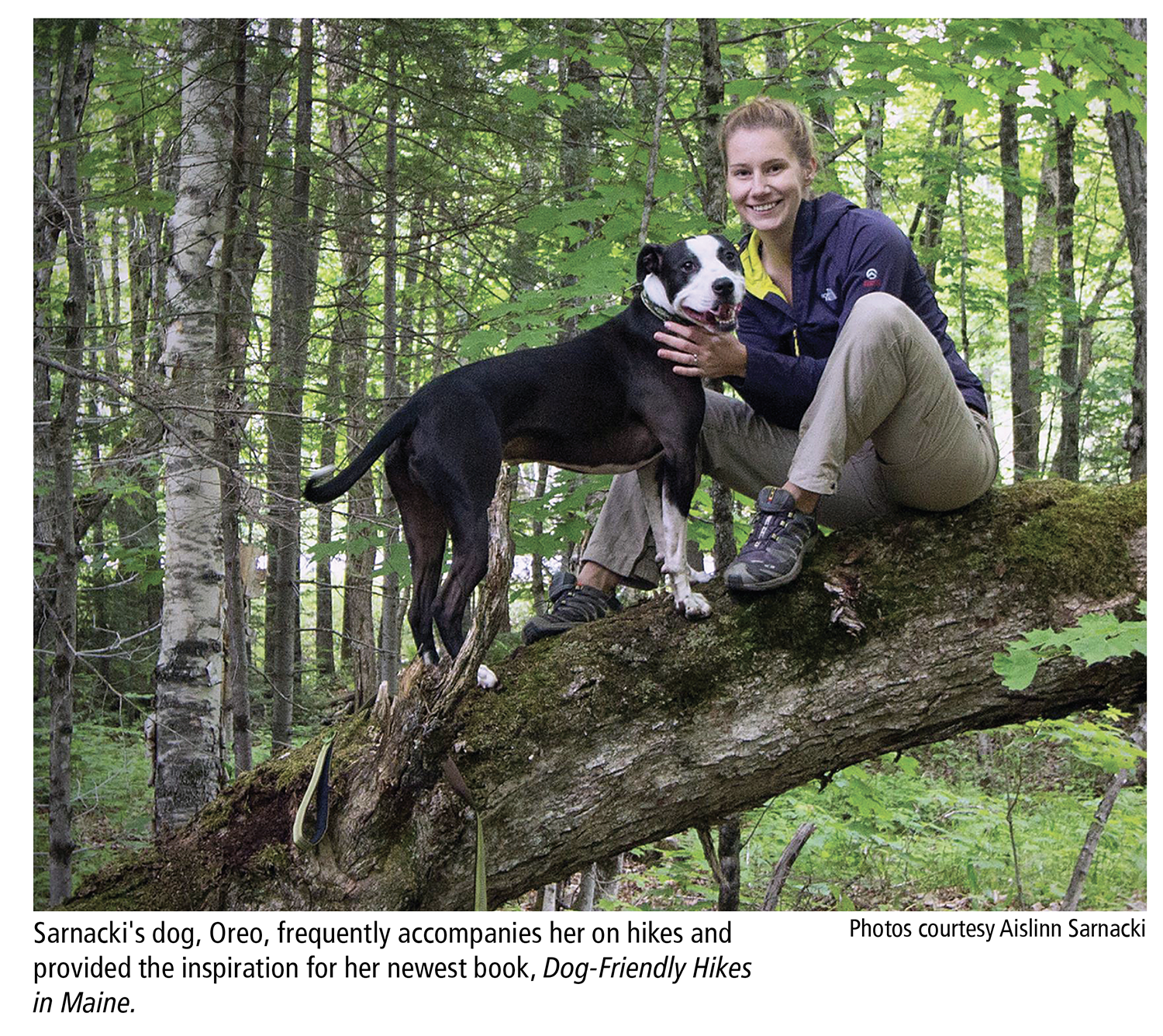 Sarnacki's dog, Oreo, frequently accompanies her on hikes and provided the inspiration for her newest book, Dog-Friendly Hikes in Maine. Photos courtesy Aislinn Sarnacki