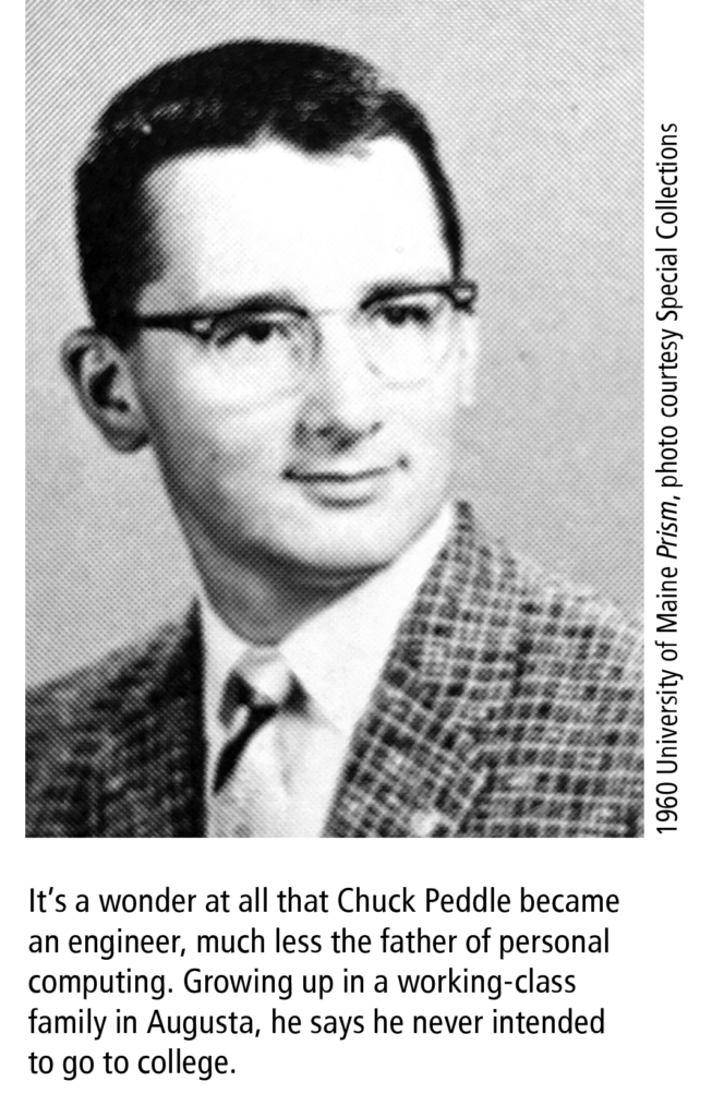 It's a wonder at all that Chuck Peddle became an engineer, much less the father of personal computing. Growing up in a working-class family in Augusta, he says he never intended to go to college. 1960 University of Maine Prism, photo courtesy Special Collections
