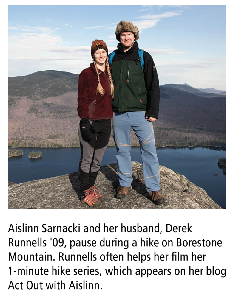 Aislinn Sarnacki and her husband, Derek Runnells '09, pause during a hike on Borestone Mountain. Runnells often helps her film her 1-minute hike series, which appears on her blog Act Out with Aislinn.