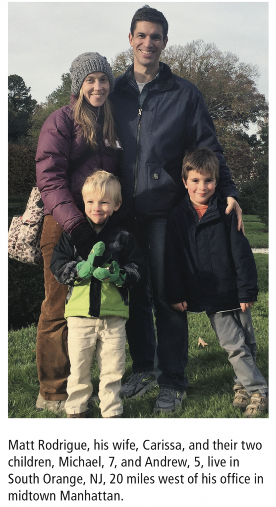 Matt Rodrigue, his wife, Carissa, and their two children, Michael, 7, and Andrew, 5, live in South Orange, NJ, 20 miles west of his office in midtown Manhattan.