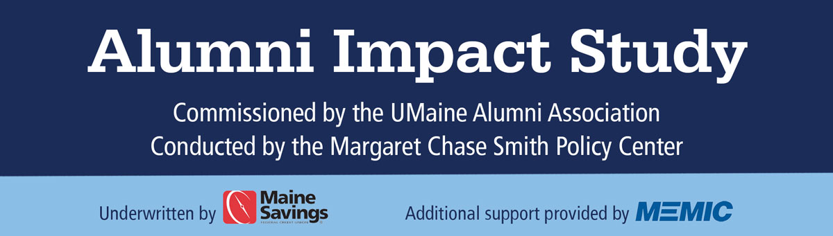Header image that reads: Alumni Impact Study Commissioned by the UMaine Alumni Association Conducted by the Margaret Chase Smith Policy Center