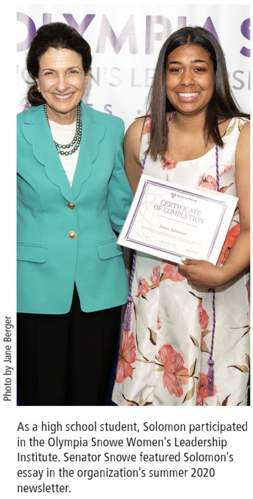 """As a high school student, Solomon participated in the Olympia Snowe Women's Leadership Institute. Senator Snowe featured Solomon's essay in the organization's summer 2020 newsletter."""