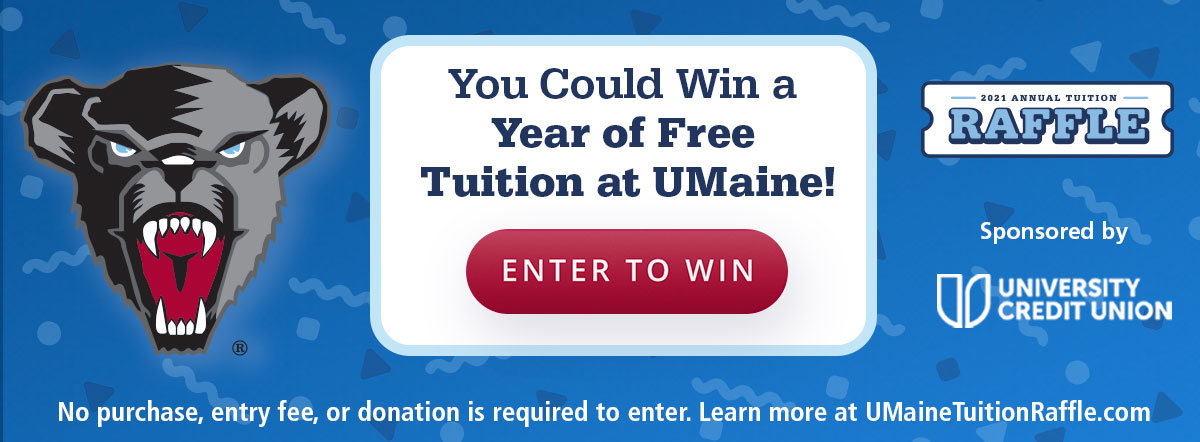 """UMaineTuitionRaffle.com banner ad that reads, """"You could win a year of free tuition at UMaine! Enter to win at UMainetuitionraffle.com. Sponsored by University Credit Union"""