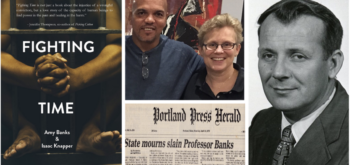 Fighting Times book cover; Co-authors Isaac Knapper and Amy Banks; Portland Press Herald Clipping from 1979; and Professor Ronald Banks