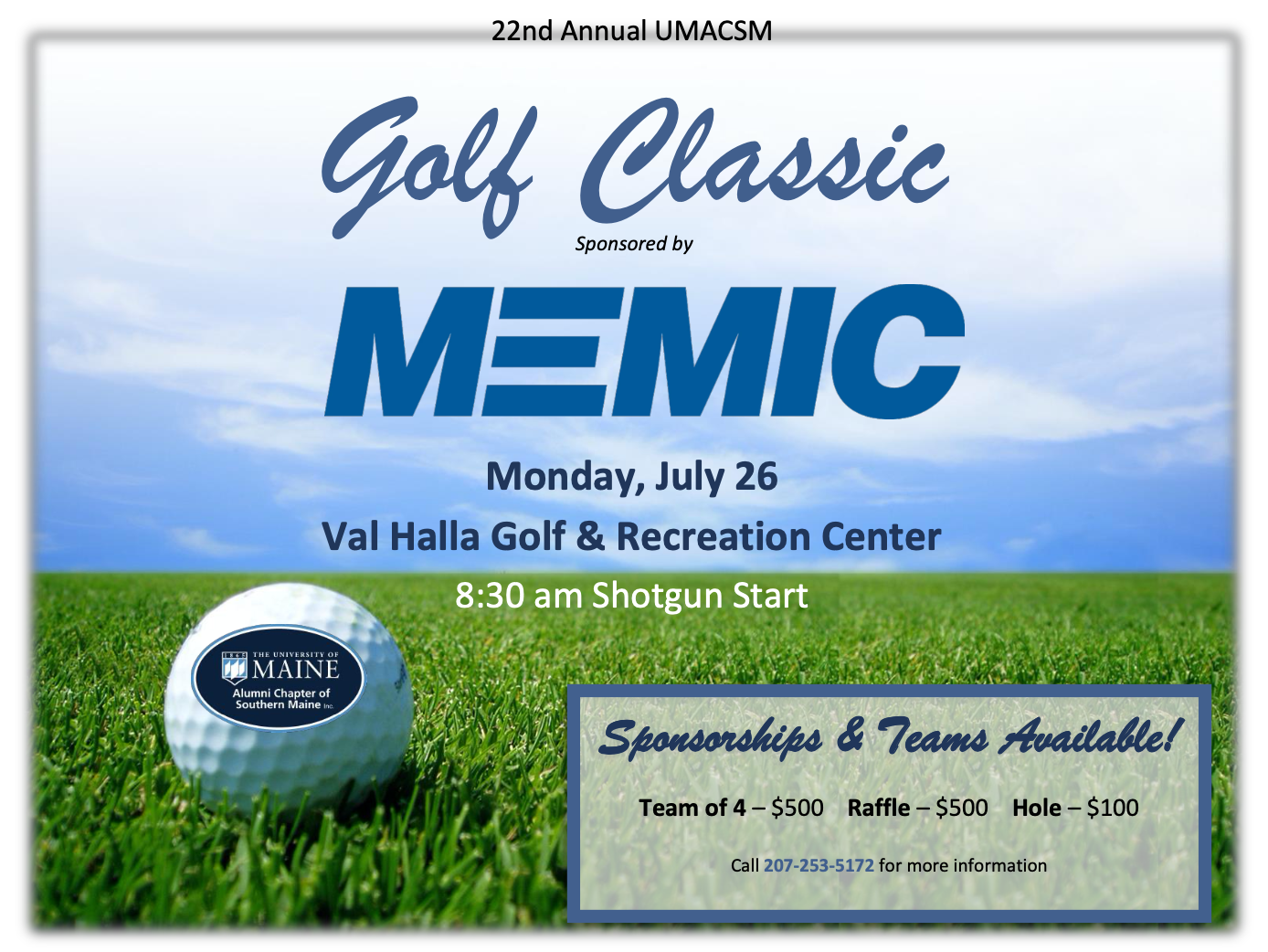 22nd Annual UMACSM Golf Classic sponsored by MEMIC. Monday July 26th at the Val Halla Golf & Recreation Center. Sponsorships and teams available! Call 207-253-5172 for more information.